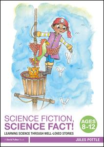 Science Fiction, Science Fact! Ages 8-12