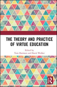 The Theory and Practice of Virtue Education