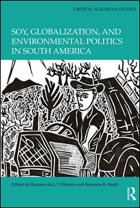 Soy, Globalization, and Environmental Politics in South America