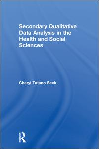 Secondary Qualitative Data Analysis in the Health and Social Sciences