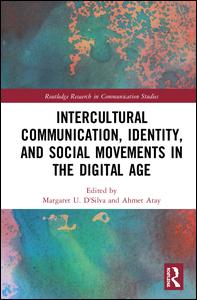 Intercultural Communication, Identity, and Social Movements in the Digital Age