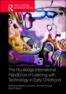 The Routledge International Handbook of Learning with Technology in Early Childhood