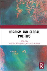 Heroism and Global Politics