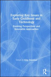 Exploring Key Issues in Early Childhood and Technology