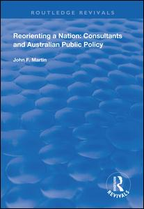 Reorienting a Nation: Consultants and Australian Public Policy