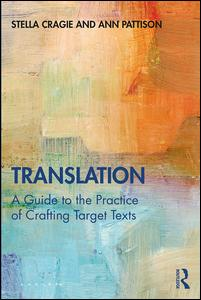 Translation: A Guide to the Practice of Crafting Target Texts