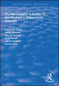 The Sex Industry: A Survey of Sex Workers in Queensland, Australia
