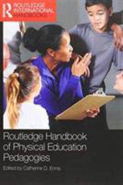 Routledge Handbook of Physical Education Pedagogies