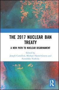 The 2017 Nuclear Ban Treaty