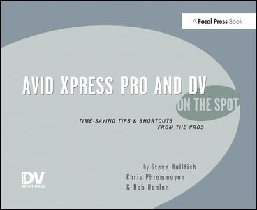 Avid Xpress Pro and DV On the Spot