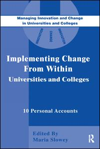 Implementing Change from Within in Universities and Colleges