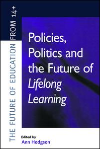 Policies, Politics and the Future of Lifelong Learning