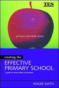 Creating the Effective Primary School