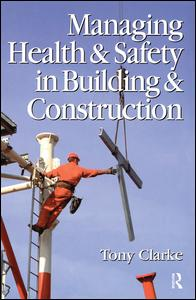 Managing Health and Safety in Building and Construction