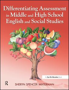 Differentiating Assessment in Middle and High School English and Social Studies