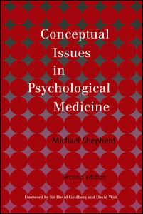 Conceptual Issues in Psychological Medicine