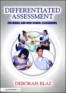 Differentiated Assessment for Middle and High School Classrooms
