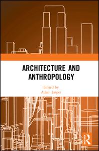 Architecture and Anthropology