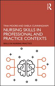 Nursing Skills in Professional and Practice Contexts