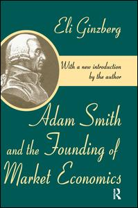 Adam Smith and the Founding of Market Economics