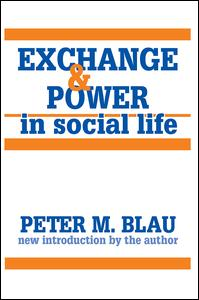 Exchange and Power in Social Life