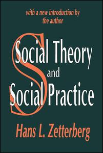 Social Theory and Social Practice