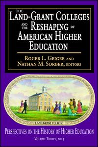 The Land-Grant Colleges and the Reshaping of American Higher Education
