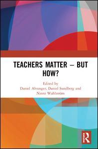 Teachers Matter - But How?