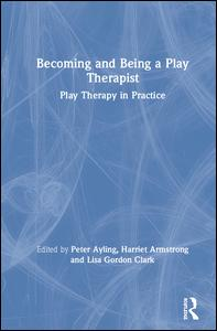 Becoming and Being a Play Therapist