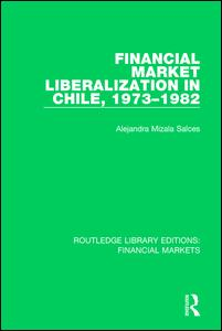 Financial Market Liberalization in Chile, 1973-1982
