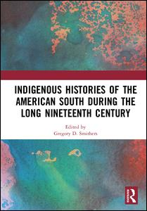 Indigenous Histories of the American South during the Long Nineteenth Century