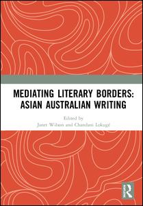Mediating Literary Borders: Asian Australian Writing