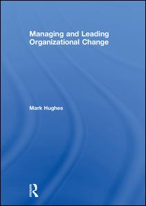 Managing and Leading Organizational Change