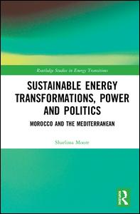 Sustainable Energy Transformations, Power and Politics