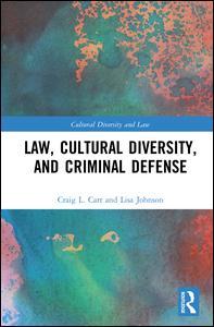 Law, Cultural Diversity, and Criminal Defense
