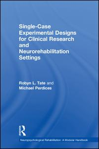 Single-Case Experimental Designs for Clinical Research and Neurorehabilitation Settings