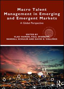 Macro Talent Management in Emerging and Emergent Markets