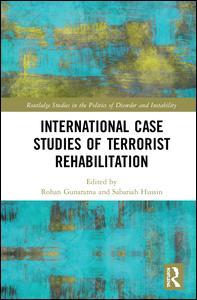 International Case Studies of Terrorist Rehabilitation