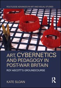 Art, Cybernetics and Pedagogy in Post-War Britain