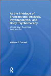 At the Interface of Transactional Analysis, Psychoanalysis, and Body Psychotherapy