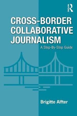 Cross-Border Collaborative Journalism