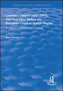 Lawless v Ireland (1957-1961): The First Case Before the European Court of Human Rights