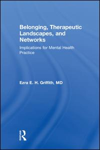 Belonging, Therapeutic Landscapes, and Networks