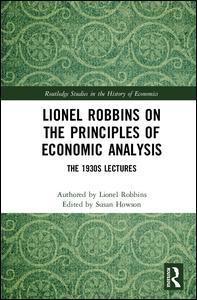 Lionel Robbins on the Principles of Economic Analysis