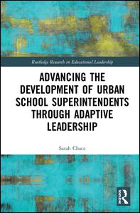 Advancing the Development of Urban School Superintendents through Adaptive Leadership