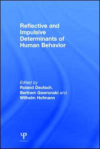 Reflective and Impulsive Determinants of Human Behavior