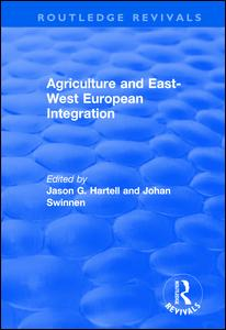 Agriculture and East-west European Integration
