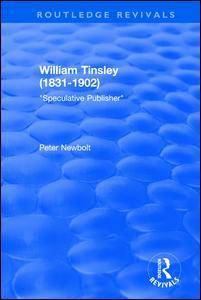 William Tinsley (1831-1902): Speculative Publisher