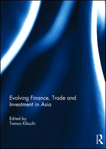 Evolving Finance, Trade and Investment in Asia