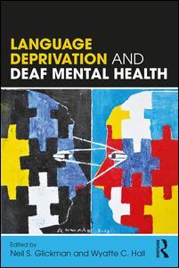 Language Deprivation and Deaf Mental Health